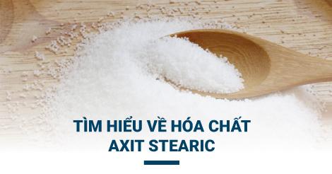 Tìm hiểu về hóa chất Axit Stearic và công dụng như thế nào?