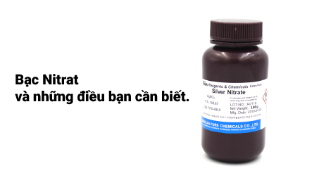 Silver Nitrate - Bạc Nitrat và những điều bạn cần biết.